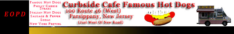Curbside Cafe Famous Hot Dogs - 100 Rt. 46 West, Parsippany, N.J. 07054